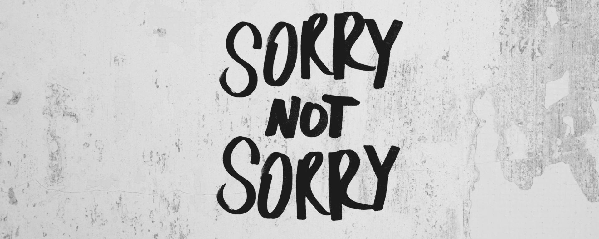 ladies stop being sorry